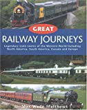 Great Railway Journeys of the West, Max Wade-Matthews, 1842152556