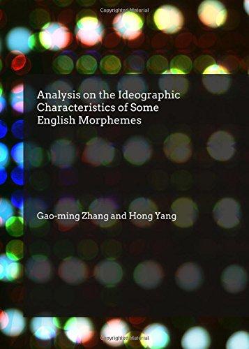 Analysis on the Ideographic Characteristics of Some English Morphemes