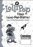Lollipop Fibel - Aktuelle Ausgabe: Lollipop, Fibel, neue Rechtschreibung, Lese-Mal-Blätter