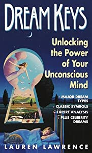 Dream Keys: Unlocking the Power of Your Unconsious Mind