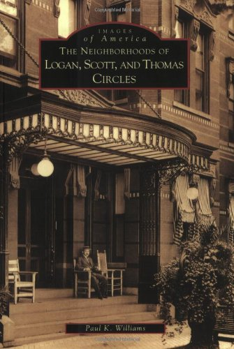 The Neighborhoods of Logan, Scott, and Thomas Circles (DC) (Images of America)