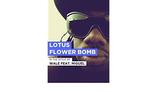 Amazoncom Watch Lotus Flower Bomb Prime Video