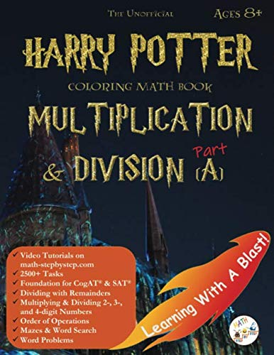 The Unofficial Harry Potter Coloring Math Book Multiplication & Division (A) Ages 8+: Multiplying & Dividing within 1000 without Regrouping, Word ... Word Search, CogAT Test Prep, and more! (Harry Potter Games Board)