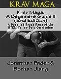 img - for Krav Maga: A Beginners Guide II (2nd Edition): A Detailed Break Down of the UTKM Yellow Belt Curriculum (Urban Tactics Krav Maga Belt Guides) book / textbook / text book