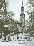 Old Boston in Early Photograph, 1850-1918, Philip Bergen, 0486261840