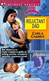 Reluctant Dad, Carla Cassidy, 0373078560