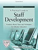 A Practical Guide to Staff Development, Adtianne E. Avillion, 1601461860