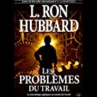 Les Problèmes du Travail [The Problems of Work] Audiobook by L. Ron Hubbard Narrated by  uncredited
