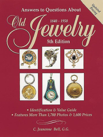 Answers to Questions about Old Jewelry, 1840-1950 ()