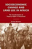 Socioeconomic Change and Land Use in Africa: The Transformation of Property Rights in Maasailand