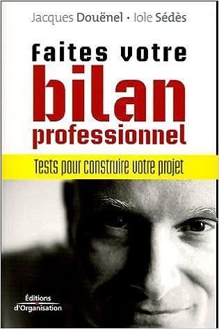 Téléchargement Faites votres bilan professionnel : Tests pour construire votre projet pdf epub