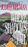 Where Shadows Fall, Judith Kelman, 0425101819