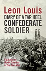 This is not the diary of a lieutenant or general, but instead that of an ordinary private.Leon Louis, at the age of nineteen, signed up to join the First North Carolina Regiment in 1861 and remained with them for six months before being muste...