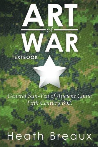 Art of War: General Sun-Tzu of Ancient China Fifth Century B.C.