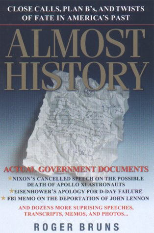 Almost History: Close Calls, Plan B's, and Twists of Fate in America's Past