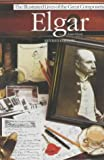 img - for Elgar (Illustrated Lives of the Great Composers Series) book / textbook / text book