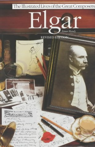 Elgar (Illustrated Lives of the Great Composers) - Great Romantic Composers