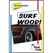 Surf Wood! (Screenettes)