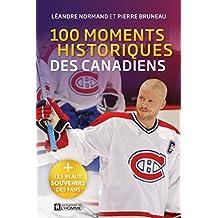 100 moments historiques des Canadiens (French Edition)