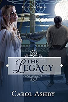 The Legacy (Light in the Empire) by [Ashby, Carol]