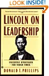 Lincoln on Leadership: Executive Stra...