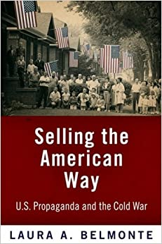 Book Selling the American Way: U.S. Propaganda and the Cold War