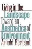 """""""Living in the Landscape - Toward an Aesthetics of Environment"""" av Arnold Berleant"""