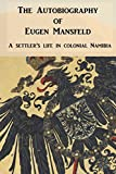 img - for The Autobiography of Eugen Mansfeld: A German settler's life in colonial Namibia book / textbook / text book