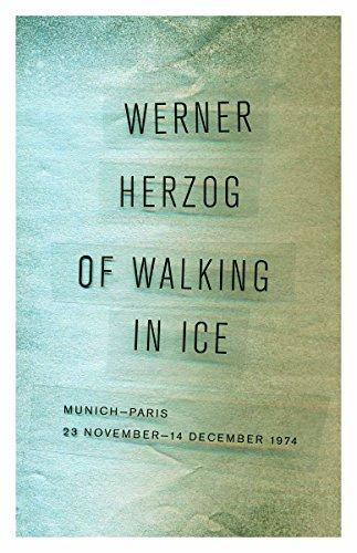Of Walking in Ice: Munich-Paris, 23 November14 December 1974