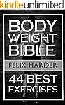 Bodyweight: Bodyweight Bible: 44 Best...