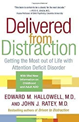 Delivered from Distraction: Getting the Most Out of Life with Attention Deficit Disorder by Ratey, John J. Ballantine Books tra edition (2006)