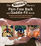 The Western Horse's Pain-Free Back and Saddle-Fit Book, Joyce Harman, 1570763895