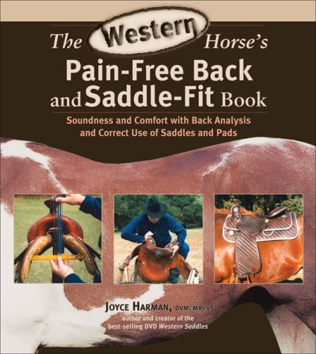 The Western Horse's Pain-Free Back and Saddle-Fit Book: Soundness and Comfort with Back Analysis and Correct Use of Saddles and Pads pdf epub