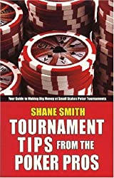 Tournament Tips from the Poker Pros by Shane Smith (2008-04-15)