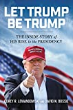#2: Let Trump Be Trump: The Inside Story of His Rise to the Presidency