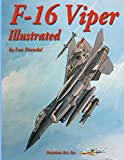 F-16 Viper Illustrated (The Illustrated Series of Military Aircraft)