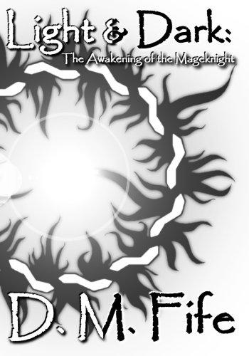 Download Light & Dark: The Awakening of the Mageknight: Second Edition PDF