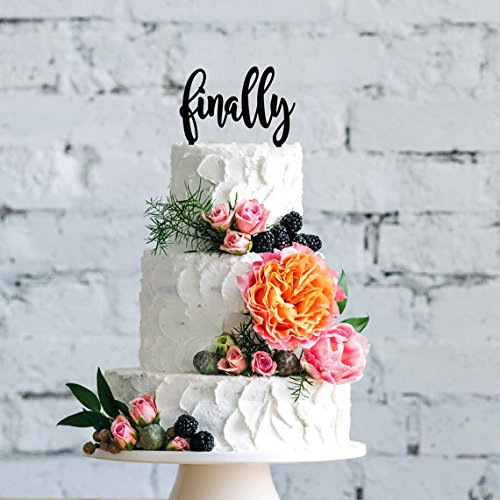Finally Cake Topper | Wedding Cake Topper | Bridal Shower Cake Topper | Romantic Cake Topper | Script Cake Topper
