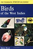 img - for A Field Guide to the Birds of the West Indies (Peterson Field Guides) book / textbook / text book