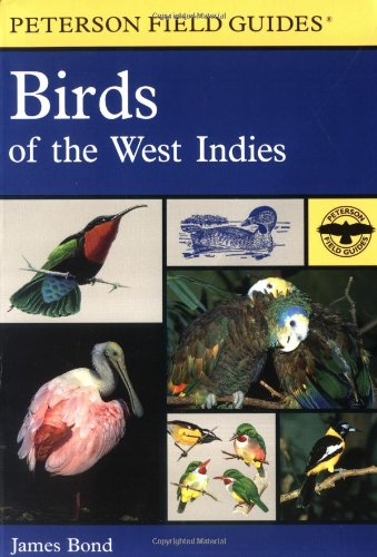 A Field Guide to the Birds of the West Indies (Peterson Field Guides)