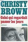 Celui qui regardait passer les jours par Brown