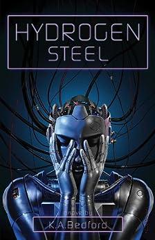 Hydrogen Steel by [Bedford, K. A.]