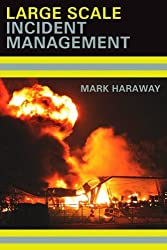Large Scale Incident Management by Mark Haraway (2008-08-28)