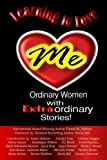 img - for Learning to Love Me: Ordinary Women with Extraordinary Stories book / textbook / text book