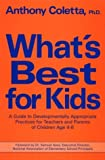 img - for What's Best for Kids: A Guide to Developmentally Appropriate Practices for Teachers And... by Anthony J. Coletta (1991-11-03) book / textbook / text book