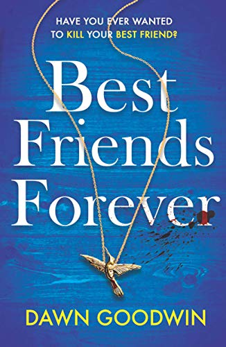 Best Friends Forever: an absolutely gripping crime thriller
