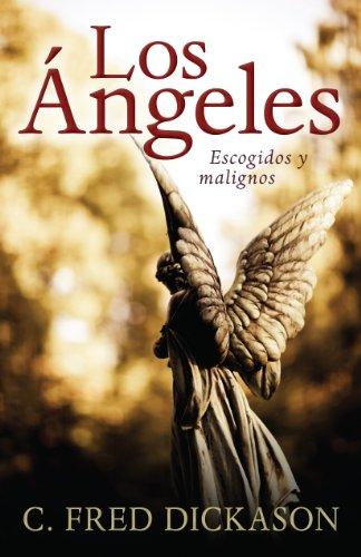 Angeles: escogidos y malignos (Spanish Edition) [C. Fred Dickason] (Tapa Blanda)