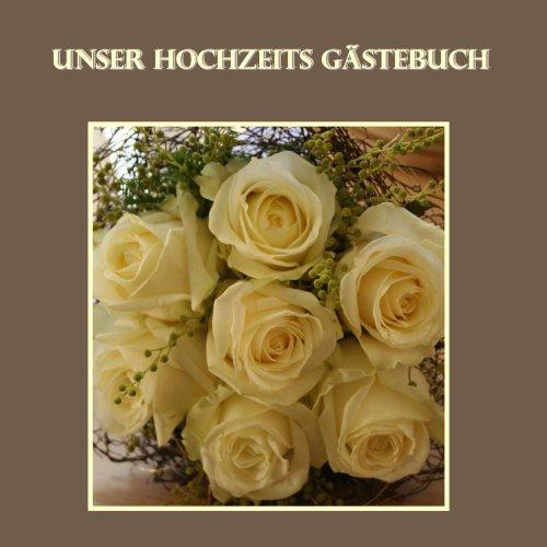 Unser Hochzeits Gstebuch - Rosen: Damit kein Gast je vergessen wird. (German Edition)