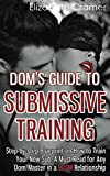 "A Dom/sub relationship doesn't just happen. It is a finely crafted and designed system of expectations and joys. In order for you and your submissive lady to ""fit"" one another and create a lasting, happy union there must be a period of training.  ..."
