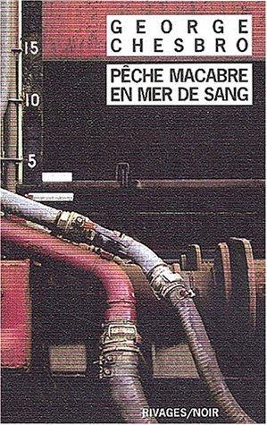 P??che macabre en mer de sang by George-C Chesbro (2003-06-07)